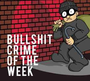 Bullshit Crime of the Week
